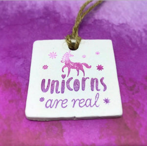 Unicorns Are Real Clay Tag - Cornucopia Clay