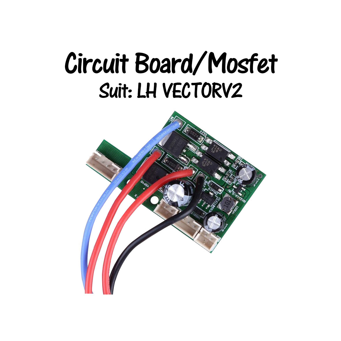LH VECTOR V2 MOSFET/CIRCUIT BOARD