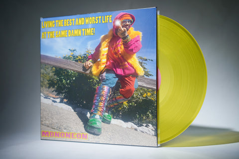MonoNeon ‎– Living The Best And Worst Life At The Same Damn Time (Yellow Translucent)