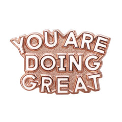 Enamel Pin - You are Doing Great