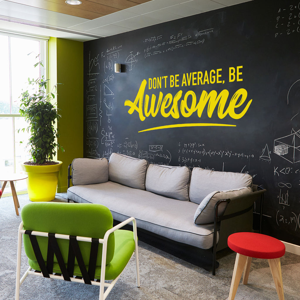 Don't Be Average, Be Awesome Wall Decal