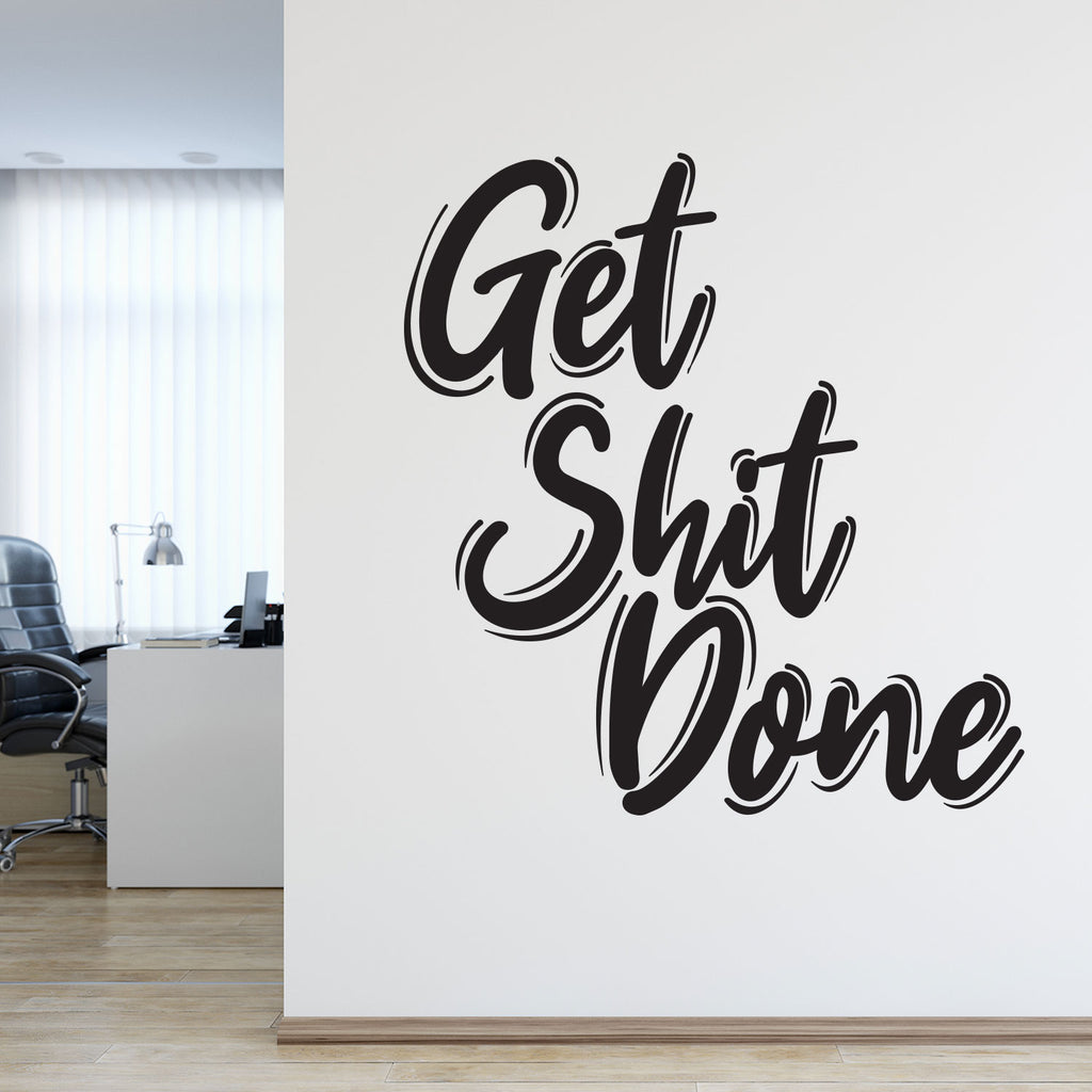 Get Shit Done Office Wall Decal