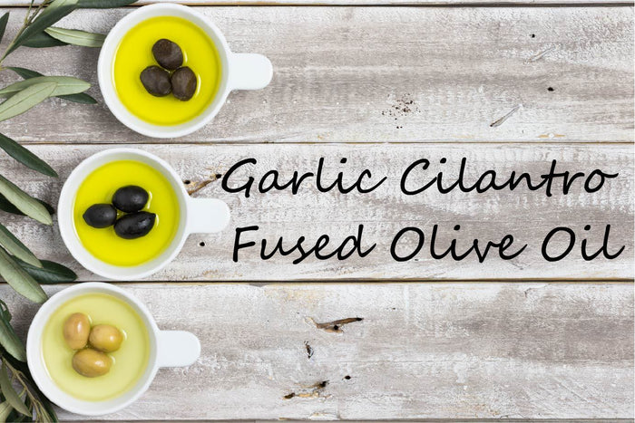 Fused Olive Oil - Garlic Cilantro
