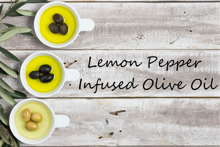 Infused Olive Oil - Lemon Pepper