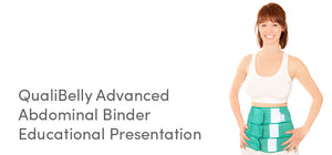 QualiBelly Advanced abdominal binder educational presentation