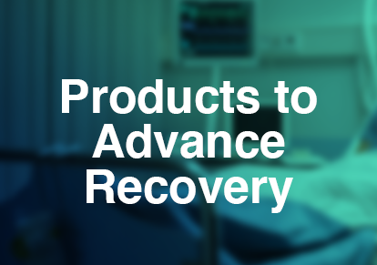 Products to advance recovery