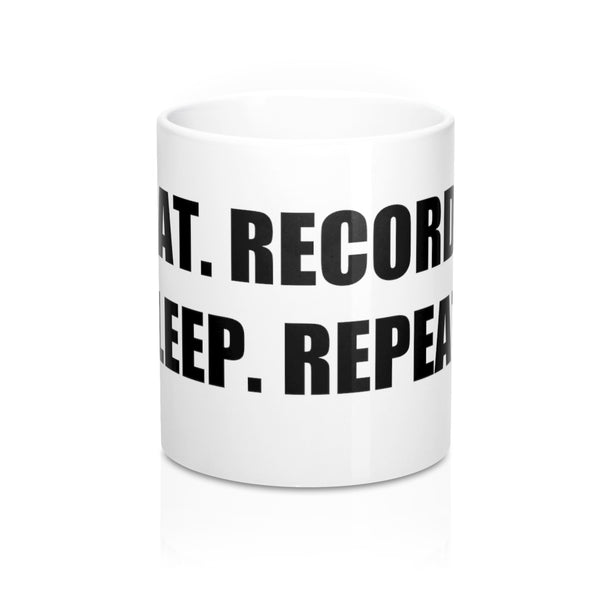 Eat. Record. Sleep. Repeat. - Mug (11oz)