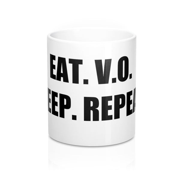 Eat. V.O. Sleep. Repeat. - Mug (11oz)