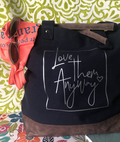 Love Anyway Canvas Weekend Tote