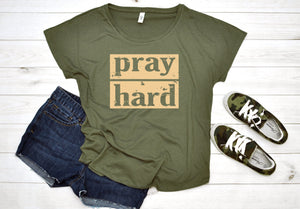 Pray Hard Flowy Tee