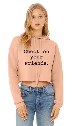 Check on Your Friends Women's Crop Hoodie