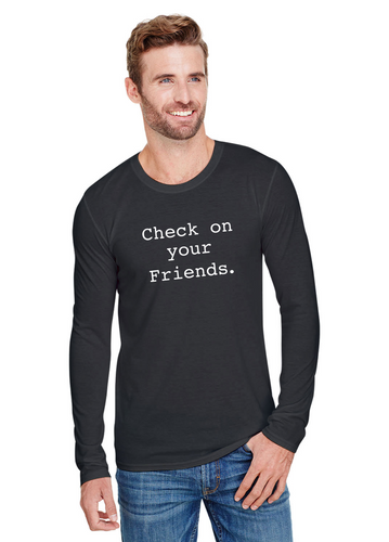 Check on Your Friends Unisex Long Sleeve