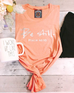 Be Still Muscle Tank Top