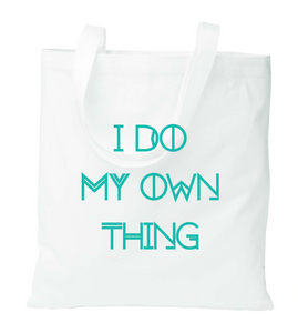 I Do My Own Thing Tote Bag