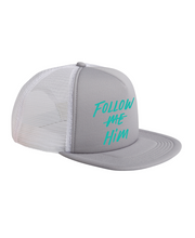 Load image into Gallery viewer, Follow Him Trucker Hat