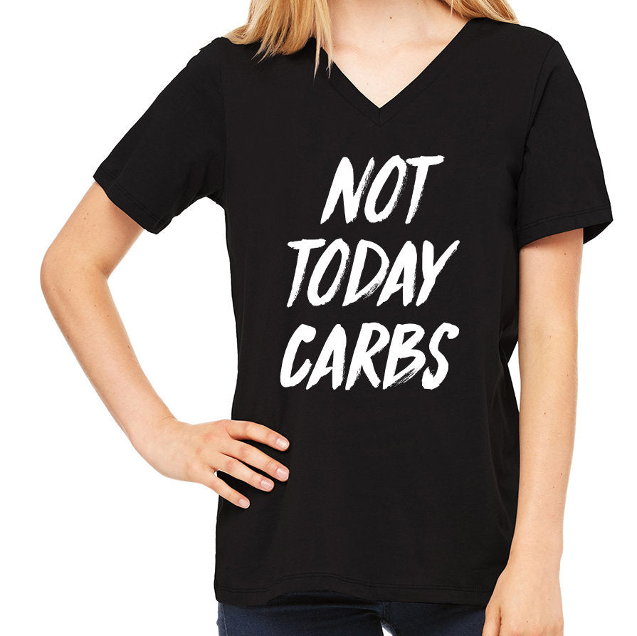 Not Today Carbs | Women's V-Neck Tee