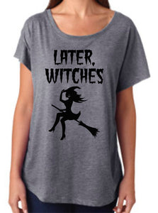 Later Witches | Women's Flowy Halloween Tee