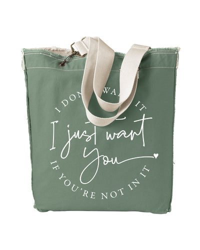 Just Want You Tote Bag