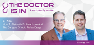 EP184 How To Naturally Fix Heartburn And The Dangers Of Acid Reflux Drugs