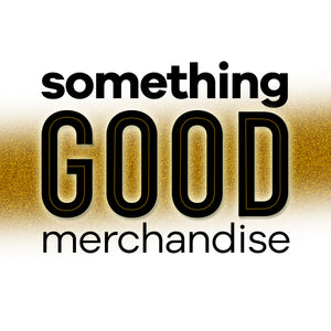 Something Good Merchandise