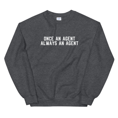 Agents Forever Sweatshirt