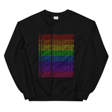 Load image into Gallery viewer, I Love Broadway Pride Stacked Statement Sweatshirt