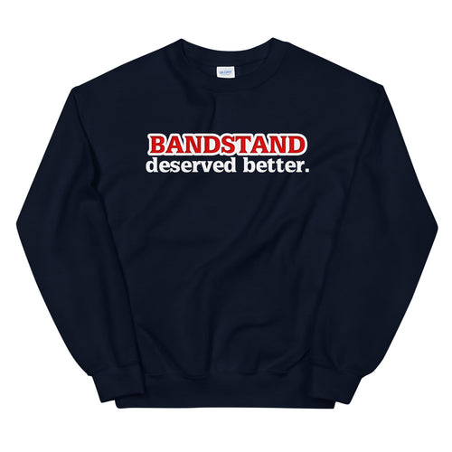 Better for the Band Sweatshirt