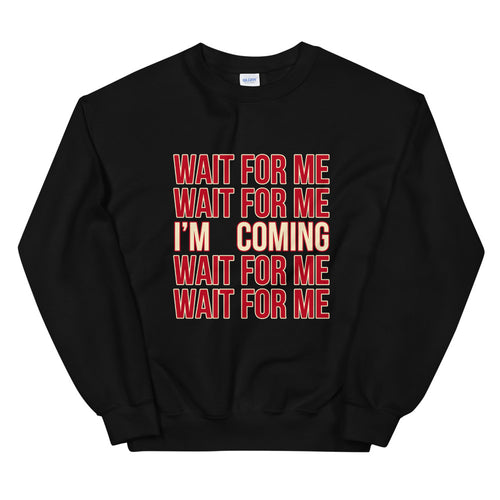Weight of Waiting Stacked Statement Sweatshirt