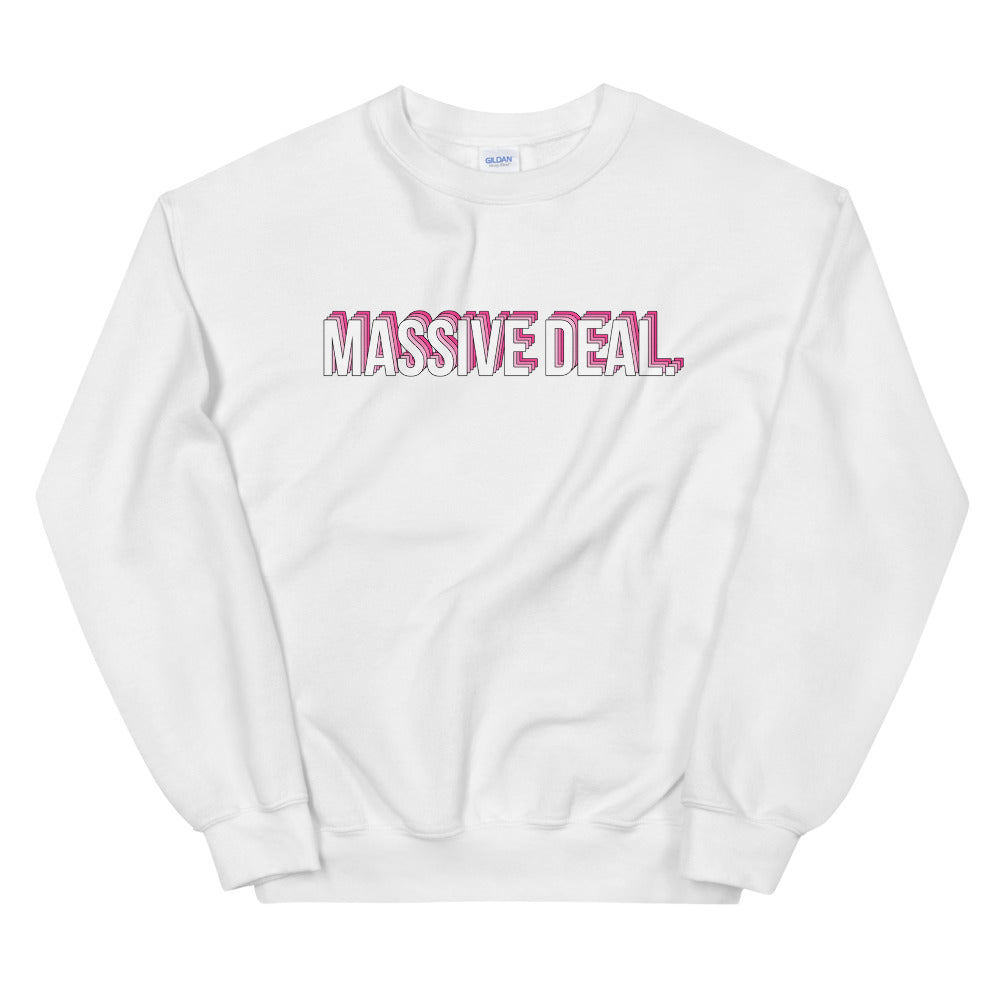 Massive Deal Sweatshirt