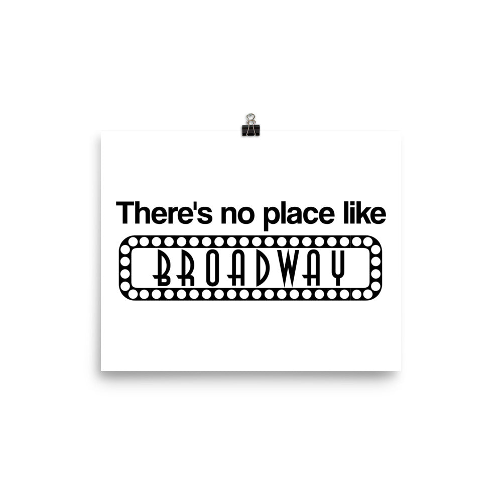 There's No Place Like Broadway Print (Black on White)