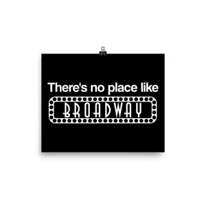 There's No Place Like Broadway Print (White on Black)