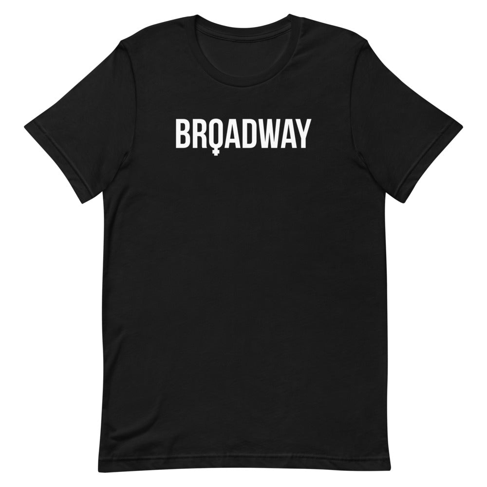 Broadway is Female T-Shirt