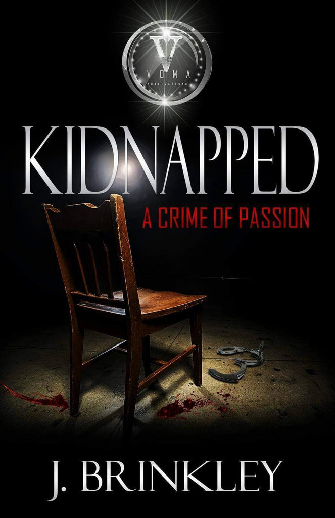 Kidnapped: A Crime Of Passion - Author J. Brinkley | Urban fiction writer, Best urban fiction writer, Best author for crime fiction, best contemporary romance writer