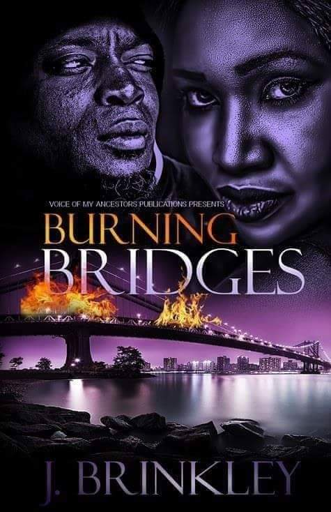 Burning Bridges - Author J. Brinkley | Urban fiction writer, Best urban fiction writer, Best author for crime fiction, best contemporary romance writer