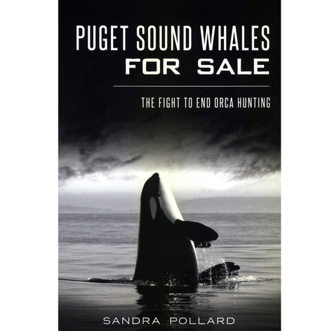 Puget Sound Whales For Sale: The Fight to End Orca Hunting