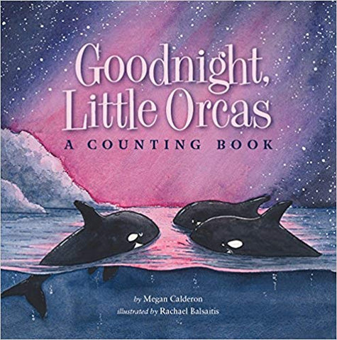 Goodnight Little Orcas, A counting Book