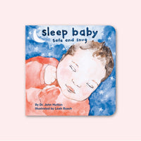 Sleep Baby, Safe and Snug by Dr. John Hutton