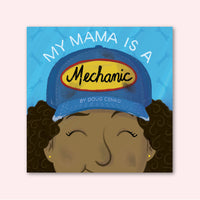 My Mama Is a Mechanic by Doug Cenko