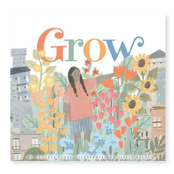 Grow by Cynthia Platt