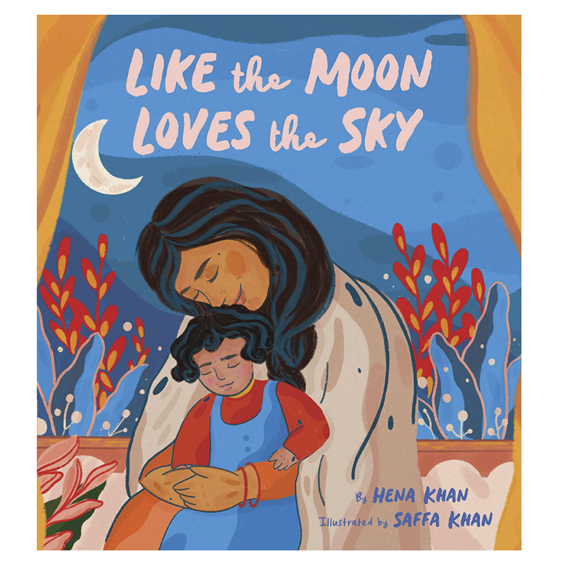 Like The Moon Loves The Sky by Hena Khan