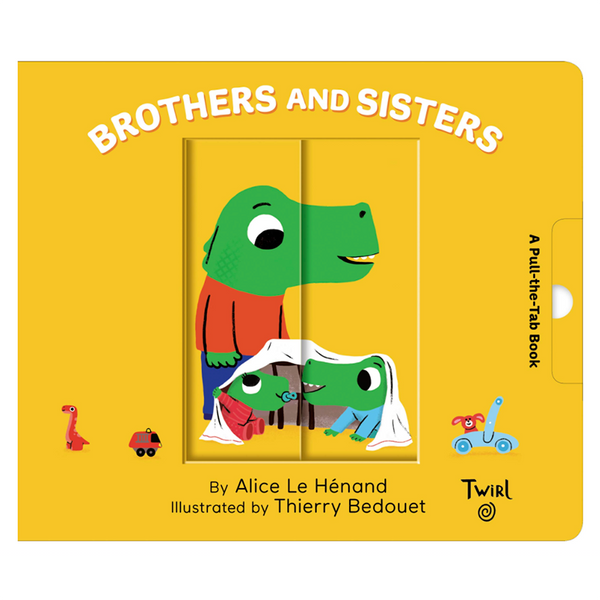 Pull and Play Books: Brothers and Sisters by Alice Le Henand