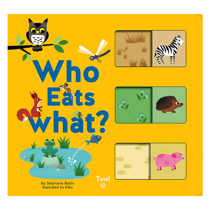 Who Eats What? by Stéphanie Babin, Illustrated by Kiko