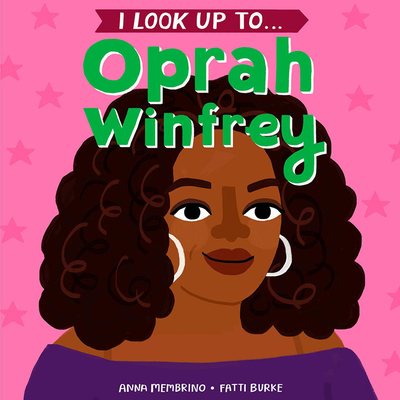 I Look Up To... Oprah Winfrey by Anna Membrino
