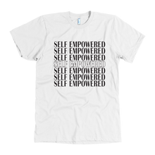 Load image into Gallery viewer, SELF-EMPOWERED V2 SHIRT