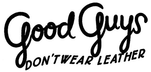 Good Guys Don't Wear Leather