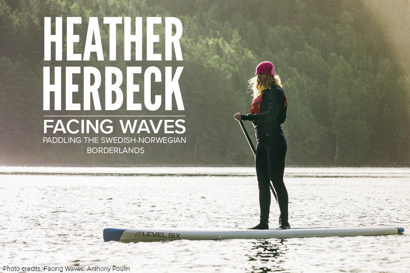 Facing Waves - Paddling the Swedish-Norwegian Borderlands