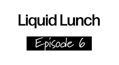 Liquid Lunch Episode 6 - Tino Specht