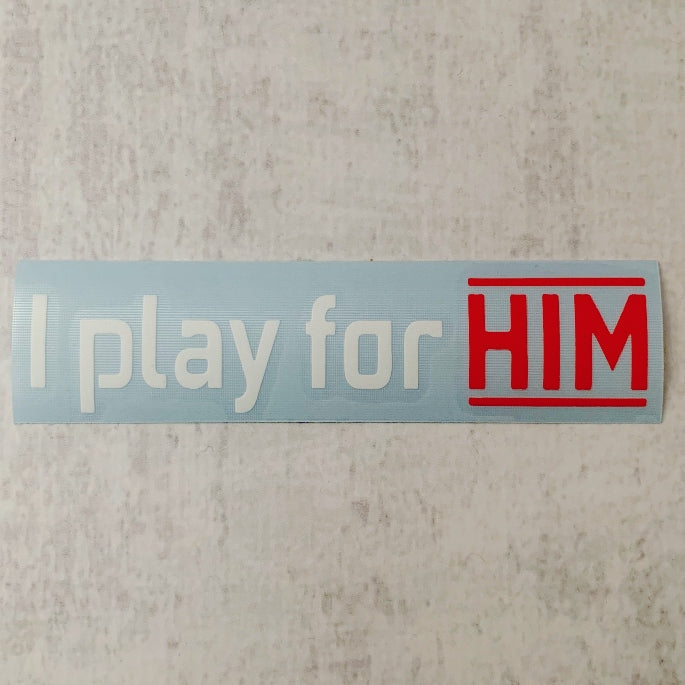 I play for Him Decal
