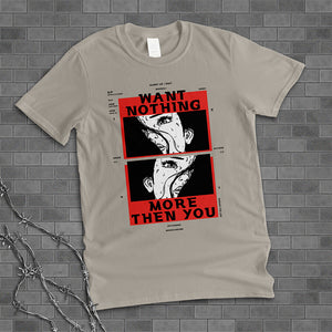 Want Nothing More Than You Shirt