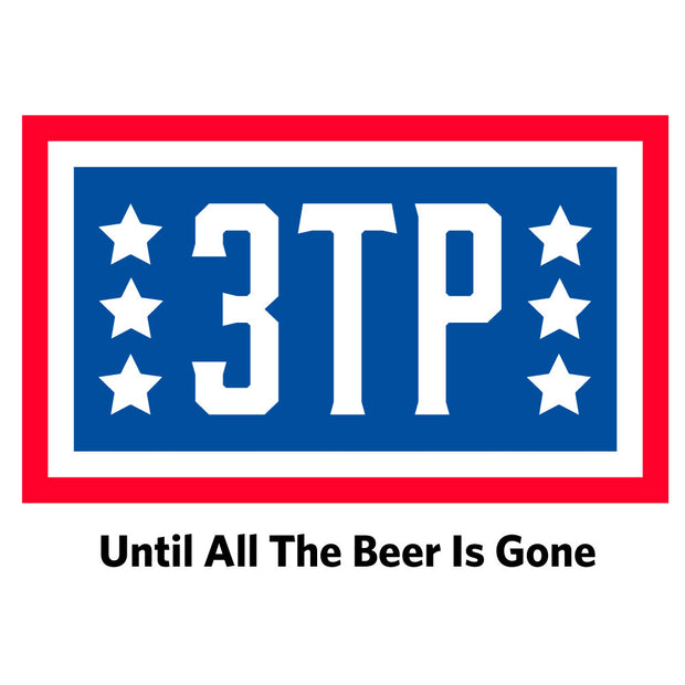 3TP Until All The Beer is Gone Short-Sleeve Unisex T-Shirt